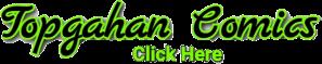 Click here for Topgahan Comics